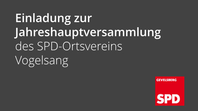 FÄLLT AUS +++ Einladung Zur Jahreshauptversammlung Des SPD-Ortsvereins Vogelsang